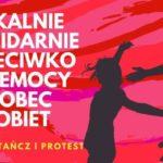plakat lokalnie i solidarnie przeciwko przemocy wobec kobiet powstań tańcz protest