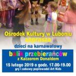 plakat ośrodek kultury w luboniu zaprasza dzieci na karnawałowy balik 15 lutego 2019 godzina 17:00