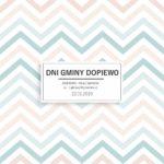 Plakat Dni Gminy Dopiewo- Plac Gminny- Dopiewo, 22.06.2019