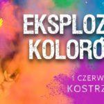 Plakat Ekspolzja Kolorów, 1 czerwca Kostrzyn