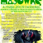 Plakat Majówki w Murowanej Goślinie, 4 maja 2019, Stadion Miejski w Murowanej Goślinie, zaprasza Burmistrz Miasta i Gminy Murowana Goślina