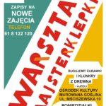 Plakat warsztaty Majsterklepki, Ośrodek Kultury Murowana Goślina, poniedziałki godz. 17:30-19:00