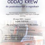 Plakat Oddaj Krew dla poszkodowanych w wypadkach, Plac przy Miejsko-Gminnym Ośrodku Kultury w Kostrzynie, 25 maja 2019, godz. 9:30-14:30