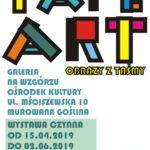 Plakat Tape Art Obrazy z Taśmy, Galeria na Wzgórzu Ośrodek Kultury Murowana Goślina, Wystawa czynna od 15.04.2019 do 02.06.2019, godz.8:00-20:00