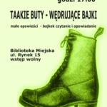 Plakat Taakie Buty- Wędrujące Bajki, Biblioteka Miejska, 18 kwietnia 2019, godz. 17:00, wstęp wolny, plakat przedstawia zielonego buta