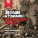 Plakat Lubonianie w Powstaniu Wielkopolskim 1918-1919 pod red. Piotra P. Ruszkowskiego, Janusza Karwata