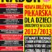Plakat Nabór dla dzieci urodzonych w latch 2012/2013 do nowej drużyny piłkarskiej