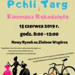 Plakat Pchli Targ i Kiermasz Rekodzieła, 15 czerwca 2019r, godz. 8:00-12:00, Nowy Rynek os. Zielone Wzgórza Murowana Goślina