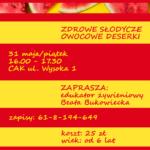 Plakat wrsztaty kulinarne- zdrowe słodycze, owocowe deserki, 31 maja 2019, CAK, godz. 16:00-17:30