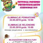 Plakat XXIV Wojewódzki Festiwal Piosenki Przedszkolaków 2019, Eliminacje Powiatowe 22.05.2019, godz. 10:00, Eliminacje Rejonowe 23.05.2019, godz. 10:00