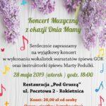 Plakat Koncert Muzyczny z okazji Dnia Mamy, 28 maja 2019r, godz. 18:00, Restauracja Pod Gruszą w Rokietnicy