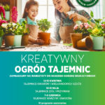 Plakat Kreatywny Ogród Tajemnic, 13-13.04, 10-11.05, 7-8.06. 2019r.,