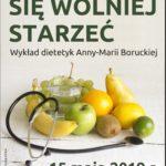 Plakat Jak się wolniej starzeć, wykład dietetyk Anny-Marii Boruckiej, 15 maja 2019r., godz. 17:00, Biskupice-SP, Stęszewko-Świetlica, godz. 19:00