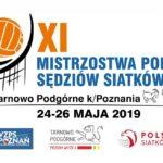 XI Mistrzostwa Polski Sędziów Siatkówki, Tarnowo Podgórne, 24-26.05.2019