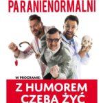Plakat Paranienormalni, Z humorem czeba żyć