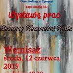Plakat Wernisaż- Wystawa prac Zuzanny Kaczmarek-Kosin, 12.06.2019r., godz. 18:30, DK Łęczyca