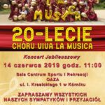 Plakat 20-lecie Chóru Viva La Musica, Koncert Jubileuszowy, 14.06.2019r., godz. 11:00, Sala Oaza