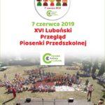 Plakat XVI Luboński Przegląd Piosenki Przedszkolnej, 7 czerwca 2019r.,
