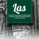 Plakat Las, wystawa od 18.06-1.08.2019r, godz. 15:30-17;30, Ośrodek Edukacji Przyrodniczo-Leśnej, dziewicza Góra, Czerwonak