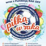 Plakat Piłką w raka, Owocowa Plażaw Zborowie, 16 czerwca 219r., godz. 9:00