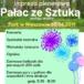 Plakat Impreza plenerowa, Pałąc ze Sztuką, Park w Nieszawie, 30.06.2019r., godz. 11:30-18:00, wstęp wolny