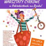 Plakat warsztatów cyrkowych w Pobiedziskach na 14 lipca 2019