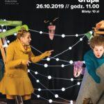 Plakat spektaklu teatralnego na 26 października 2019 w Suchym Lesie