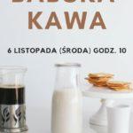 Plakat Babskiej Kawy na 6 listopada w Głuchowie