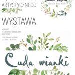 plakat wystawy z warsztatów rękodzieła artystycznego Cuda Wianki, 20 listopada 2019, godz. 18