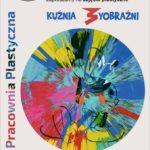 plakat zajęć plastycznych Kuźnia Wyobraźni