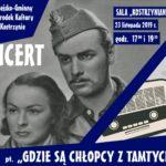 """plakat koncertu w sali kostrzynianka 23 listopada godz. 17 i 19 """"Gdzie są chłopcy z tamtych lat"""""""