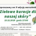 """Zaproszenie na II edycję warsztatów """"Ziołowe kuracje dla naszej skóry"""" 13 listopada 2019 godz. 17"""
