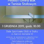 XXIII Otwarte Mistrzostwa Miasta i Gminy Buk w Tenisie Stołowym, 1 grudnia 2019 godz. 10. w hali sportowej OSiR w Buku