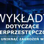 baner promocyjny wykładów dotyczących cybeprzestępczości - jak unikać zagrożeń w sieci