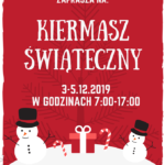 Kiermasz świąteczny 3-5 grudnia 2019 w godzinach 7-17