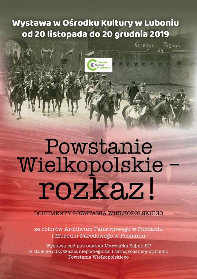 """Wystawa """"Powstanie Wielkopolskie - rozkaz!"""""""