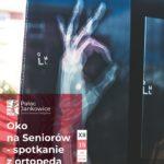 Pałac Jankowice - Oko na seniorów - spotkanie z ortopedą - 15 grudnia