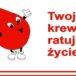 banerek z kropelką krwi i napisem po prawej: Twoja krew ratuje życie