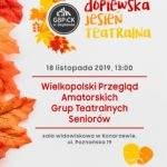 dopiewska jesień teatralna 18 listopada 2019 godz. 13