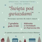 plakat spektaklu interaktywnego Święta pod gwiazdami 2 grudnia godz. 17 w Bibliotece w Owińskach
