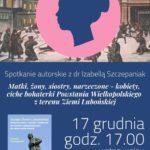 plakat spotkania autorskiego z dr Izabellą Szczepaniak 17 grudnia godz 17