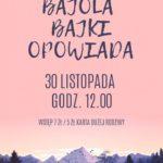 palakt Bajola Bajki opowiada 30 listopada godz. 12