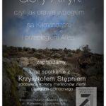 plakat góra Afryki - spotkanie z Krzysztofem Stępniem 14 listopada 2019 godz. 9