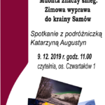 plakat spotkania z podróżniczką Katarzyną Augustyn 9 grudnia godz 11