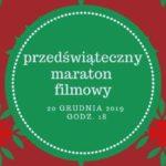 Przedświąteczny maraton filmowy - 20 grudnia 2019 godz. 18