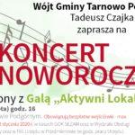 zaproszenie na koncert Noworoczny połaczony z galą Aktywni Lokalnie 11 stycznia 2020 godz. 16 w hali OSiR w Tarnowie Podgórnym