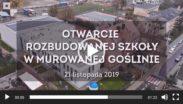 kadr z filmu z otwarcia rozbudowanej szkoły w Murowanej Goślinie