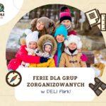 Plan zajęć podczas ferii zimowych 2020 w Deli Parku