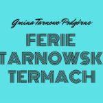 Plakat półkolonii zimowych 2020 dla dzieci w Tarnowskich Termach