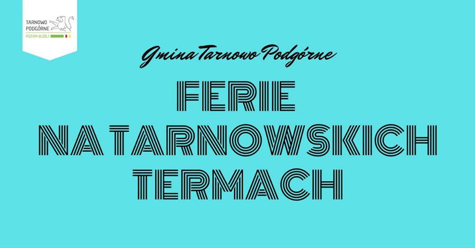 Ferie Zimowe 2020: Zajęcia na Tarnowskich Termach